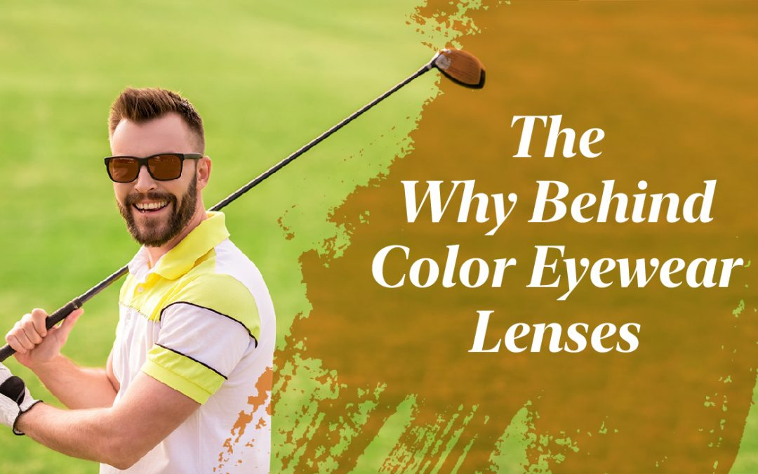 The Why Behind Color Eyewear Lenses